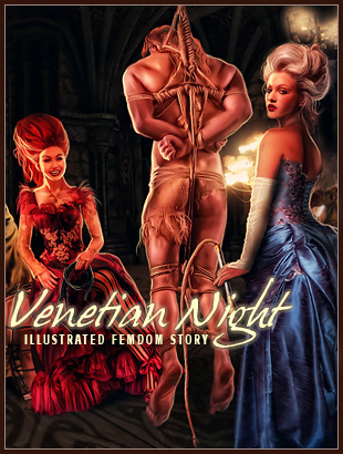 Venetian Night illustrated historical femdom art fantasy story